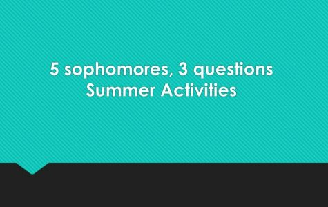 Five sophomores share their favorite summer activities