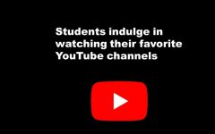 Students indulge in watching their favorite YouTube channels
