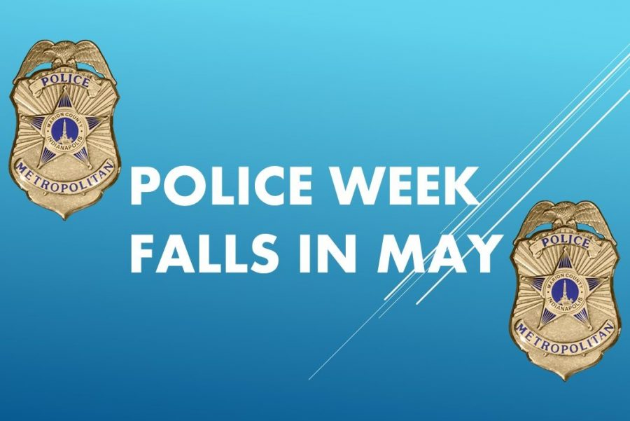 National Police Week is Sunday, May 13, through Saturday, May 19.
