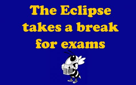The Eclipse takes a break for exams