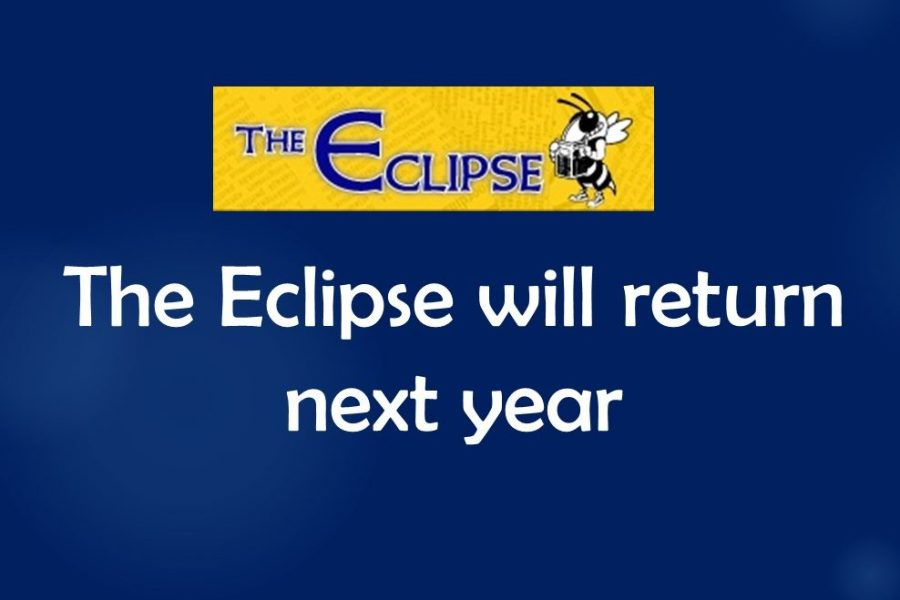 The Eclipse will enjoy its summer vacation before jumping back into action under its new adviser, Mrs. Marti VanOverbeke, for the 2019-20 school year.