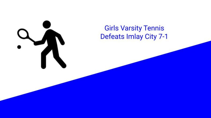 Girls Varsity Tennis Defeats Imlay City on April 6th.